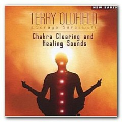 Chakra Clearing & Healing Sounds - Terry Oldfield