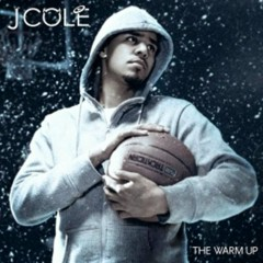 The Warm Up (CD1) - J. Cole
