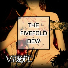 THE FIVEFOLD DEW