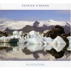 2007Glaciation - Patrick O'Hearn