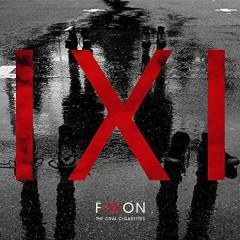 FIXION - THE ORAL CIGARETTES