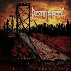 The Bay Calls For Blood - Live In San Francisco - Death Angel