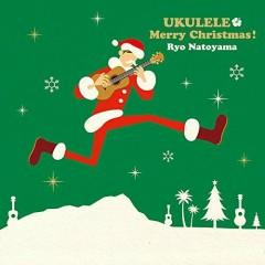 Ukulele Merry Christmas! - Ryo Natoyama