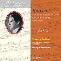 The Romantic Piano Concerto, Vol. 46 – Bowen - Danny Driver,BBC Scottish Symphony Orchestra,Martyn Brabbins