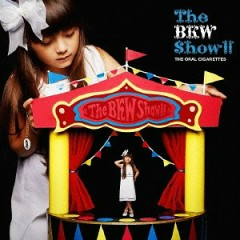 The BKW Show!! - THE ORAL CIGARETTES