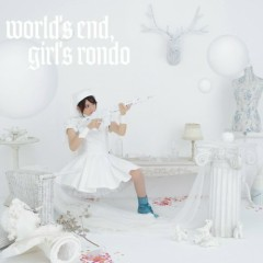 world's end, girl's rondo - Kanon Wakeshima