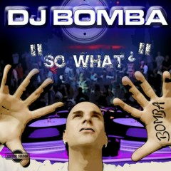 So What - Dj Bomba