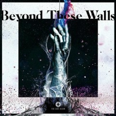 Beyond These Walls - Far East Dizain