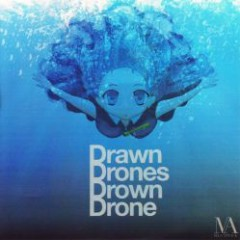Drawn Drones Drown Drone - MA.S ATTACK