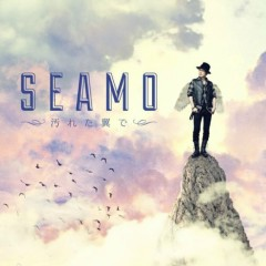 汚れた翼で (Yogoreta Tsubasa de) - SEAMO