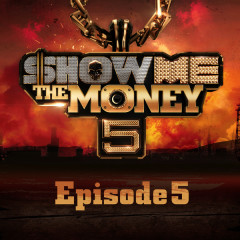 Show Me The Money 5 Episode 5