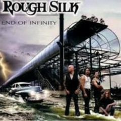 End Of Infinity - Rough Silk