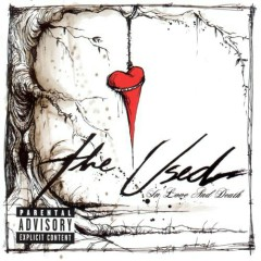 In Love And Death - The Used