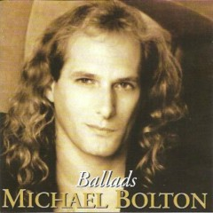 Ballads - Michael Bolton