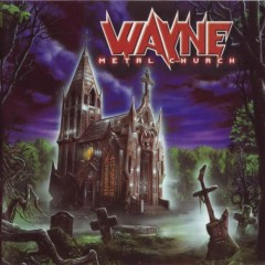 Wayne - Metal Church