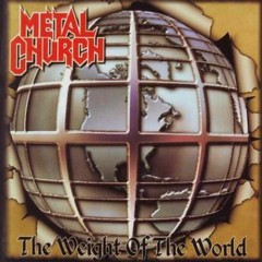 The Weight Of The World - Metal Church