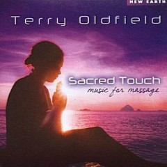 Sacred Touch - Music For Massage - Terry Oldfield