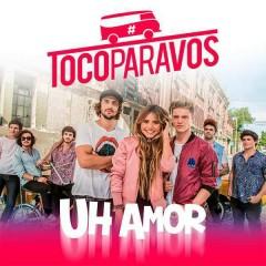 Uh Amor (Single) - #TocoParaVos, Lionel Ferro