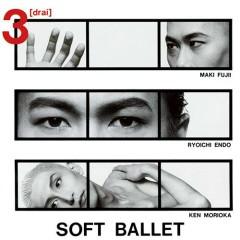 3 [drai] + 3 (Reissue 2013) - SOFT BALLET