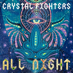All Night (Remixes) (EP) - Crystal Fighters