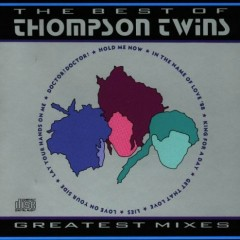 The Best Of Thompson Twins Greatest Mixes - Thompson Twins