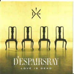 Love is Dead - D'espairsRay