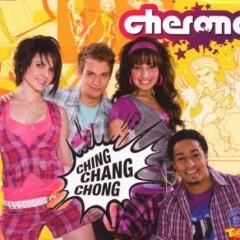 Ching Chang Chong - Cherona