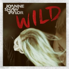 Wild (Deluxe Edition) - Joanne Shaw Taylor