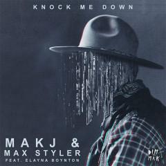 Knock Me Down (Single) - Makj, Max Styler, Elayna Boynton