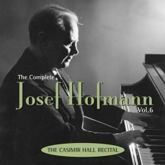 The Complete Josef Hofmann - Vol.6 (CD1) - Josef Hofmann