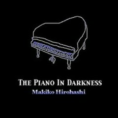 The Piano In Darkness - Makiko Hirohashi