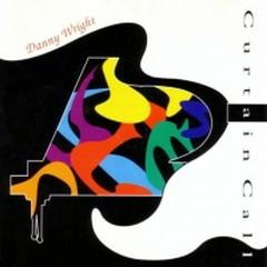 Curtain Call - Danny Wright