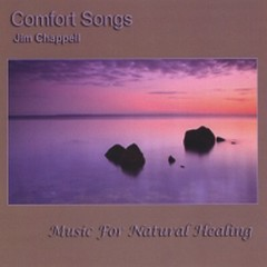 Comfort Songs - Music For Natural Healing - Jim Chappell
