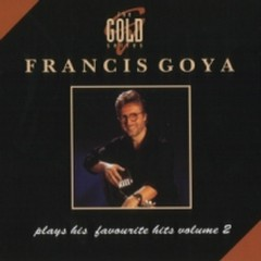 Francis Goya Plays His Favourite Hits Vol 2 - Francis Goya