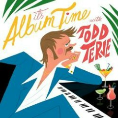 It's Album Time - Todd Terje