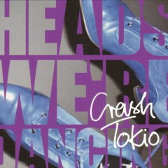 Heads Were Dancing - Crash Tokio