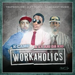 Work A Holics - Sy Ari Da Kid,K.Camp