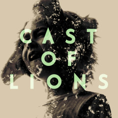 Eyes Wide To New Places - Cast Of Lions