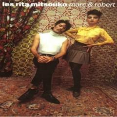 Marc & Robert - Les Rita Mitsouko