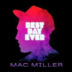 Best Day Ever (Mixtape) - Mac Miller