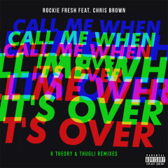 Call Me When It's Over (Remixes) (Single)