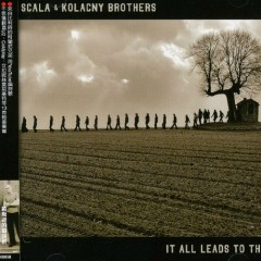 It All Leads To This (CD2) - Scala & Kolacny Brothers