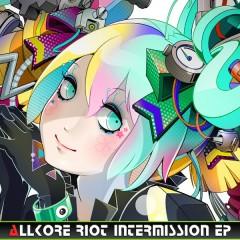 Allkore Riot Intermission EP