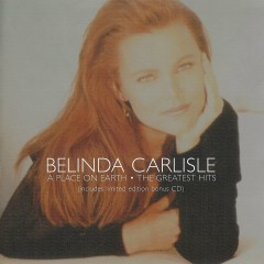A Place On Earth: The Greatest Hits (CD1) - Belinda Carlisle