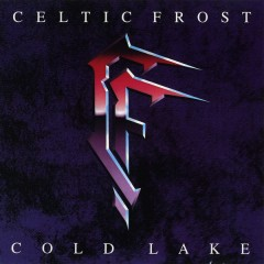 Cold Lake - Celtic Frost