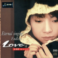 Eternal Singing Endless Love VII - Yao Si Ting