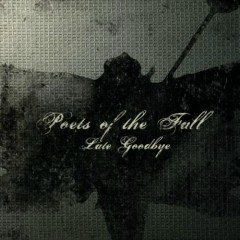 Late Goodbye - Poets Of The Fall