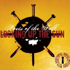 Locking Up The Sun - Poets Of The Fall