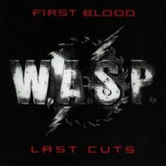 First Blood... Last Cuts - W.A.S.P.