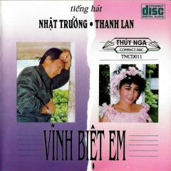 Vĩnh Biệt Em - Nhật Trường, Thanh Lan